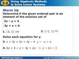 holt mcdougal algebra 2 3 2 using algebraic methods to solve linear systems warm up