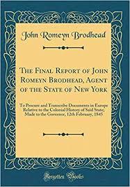 The Final Report of <b>John Romeyn Brodhead</b>, Agent of the State of ...