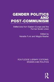 Gender Politics and Post-Communism by Nanette Funk, Magda Mueller ...