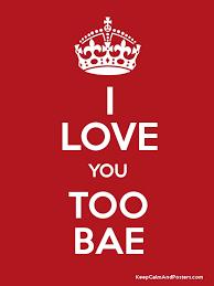 i love you too bae poster