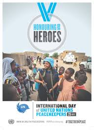 international day of united nations peacekeepers united nations honouring our heroes