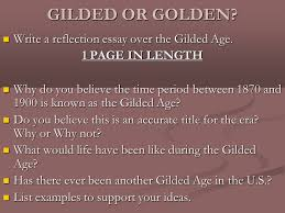 the gilded age ppt video online gilded or golden write a reflection essay over the gilded age
