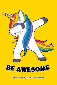 Be Awesome 2020 - 2021 18 Month Planner: Dabbing Rainbow Unicorn Love    Bold Yellow   Inspirational Quotes Pride   Daily Organizer Calendar Agenda    ... January to June Personal Calendar): Press, New Nomads: 9781707443314:  Amazon.com: Books