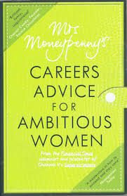 mrs moneypenny s careers advice for ambitious women heather mrs moneypenny is a financial times columnist and a leading london headhunter