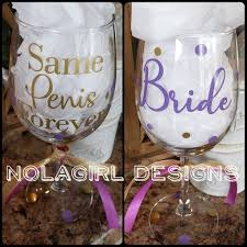 Wine And Design Bachelorette Party Bride To Be Bachelorette Wine Glass Same Penis Forever