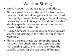 warm up what are the keys to a great thesis statement extension  weak or strong world hunger has many causes and effects