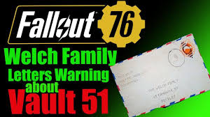 Fallout 76 Welch Family Warning Letters about Vault 51 - YouTube