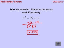 12 500 answer real number system solve the equation round to the nearest tenth if necessary
