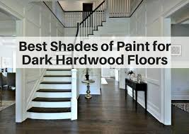 which wall colors go best with dark hardwood flooring