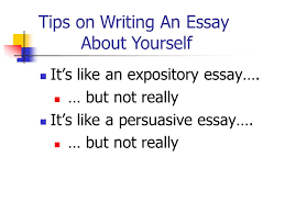 how to write an essay about yourself tips for writing personal  it s like an expository essay but not really it s like a persuasive essay