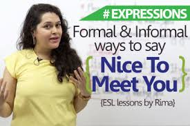 Formal And Informal Ways To Say Nice To Meet You Learnex Free