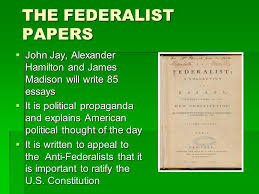 the federalist papers the debate begins the arguments for  the federalist papers  john jay alexander hamilton and james madison will write 85 essays