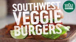 southwest veggie burgers quick simple recipes whole foods market you