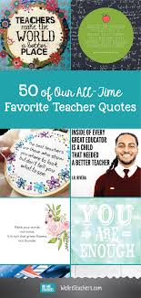 Best Quotes Of All Time Inspiration 48 Of The Best Inspirational Teacher Quotes WeAreTeachers