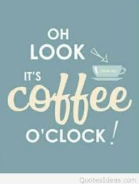 Coffee Quotes Best It's Coffee O Clock Funny Quote