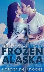 Frozen Alaska (The Juneau Packs #2) by Katherine Rhodes