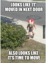Funny memes - Looks like 'it' moved in | FunnyMeme.com via Relatably.com