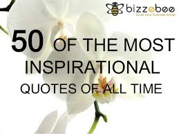 Quotes Of Delectable 48 Of The Most Inspirational Quotes Of All Time