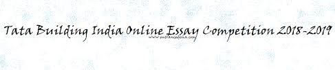 building online essay competition  tata building online essay competition 2018 2019