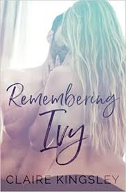 Remembering Ivy: Kingsley, Claire: 9781983424731: Amazon.com: Books