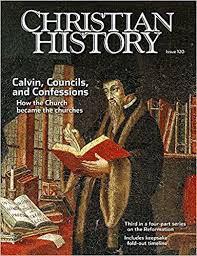 Christian History Magazine 120 Calvin Councils And