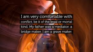 "Quotes Maker Mesmerizing JR Ward Quote ""I Am Very Comfortable With Conflict Be It Of The"