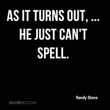 Spell Quote Unique Randy Stone Quotes QuoteHD
