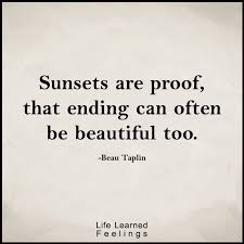 Beautiful Ending Quotes Best of Inspirational Quotes For Students Sunsets Are Proof That Ending
