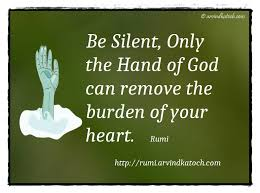 Rumi Quote With Meaning Be Silent Only The Hand Of God Best Quotes With Meaning