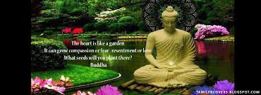 My India FB Covers The Heart Is Like A Garden Buddha Quotes FB Cover Simple Buddhist Quotes Facebook