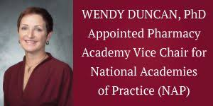 CHSU Senior Vice President for Academic Affairs and Provost, Wendy Duncan,  PhD is Appointed Pharmacy Academy Vice Chair for National Academies of  Practice (NAP) – CHSU – California Health Sciences University