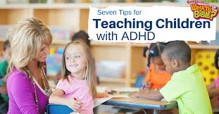 Adhd Children 7 Tips For Teaching Children With Adhd
