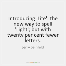 Spell Quote Awesome Introducing 'Lite' The New Way To Spell 'Light' But With Twenty