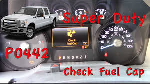 2013 F250 Check Engine Light Ford F250 F350 Check Gas Cap Diagnostic And Fix P0442
