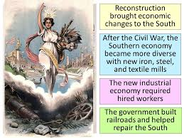 essential question what were the various plans to bring southern  22 reconstruction brought economic changes to the south after the civil war