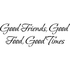 Good Friends Good TimesWall Quotes Friends Sayings Words Lettering Impressive Good Times Quotes