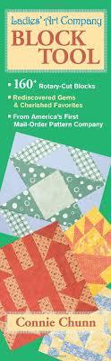 Ladies' Art Company Block Tool: 160+ Rotary-Cut Blocks: Chunn, Connie:  9781571209856: Amazon.com: Books