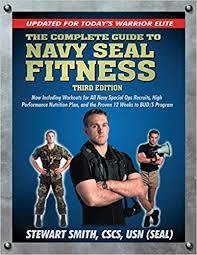 the plete guide to navy seal fitness third edition updated for today s warrior elite stewart smith usn seal 8580001061863 amazon books