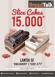 Breadtalk Slice Cake Cuma 15 Ribu