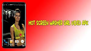Hot Screen Washer Girl Video Apk ...