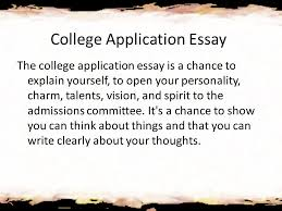 college application essay the college application essay is a  college application essay the college application essay is a chance to explain yourself to open