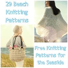 Free Knitting Patterns To Download Classy 48 Beach Knitting Patterns Free Knitting Patterns For The Seaside
