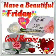 Good Morning Friday Quotes Impressive Good Morning Wishes On Friday Pictures Images Page 48