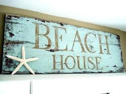 i love everything about this beach house sign the color distressed wood and vintage wooden signs staggering distressed wood signs