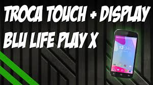 Troca Touch + Display BLU Life Play X ...