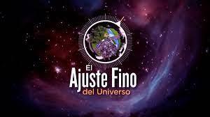 QUÉ ES EL AJUSTE FINO DEL UNIVERSO? | Evangelio Real