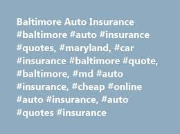 baltimore auto insurance baltimore auto insurance quotes maryland