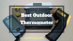 view larger image best outdoor cooking thermometer