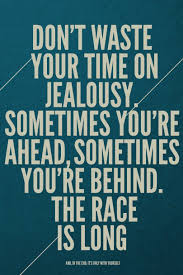 Dont Waste Your Time On Jealousy Word Porn Quotes Love Quotes
