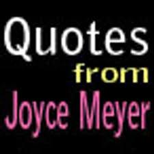 Joyce Meyer Enjoying Everyday Life Quotes Impressive Joyce Meyer Quotes QuotesFromJoyce Twitter